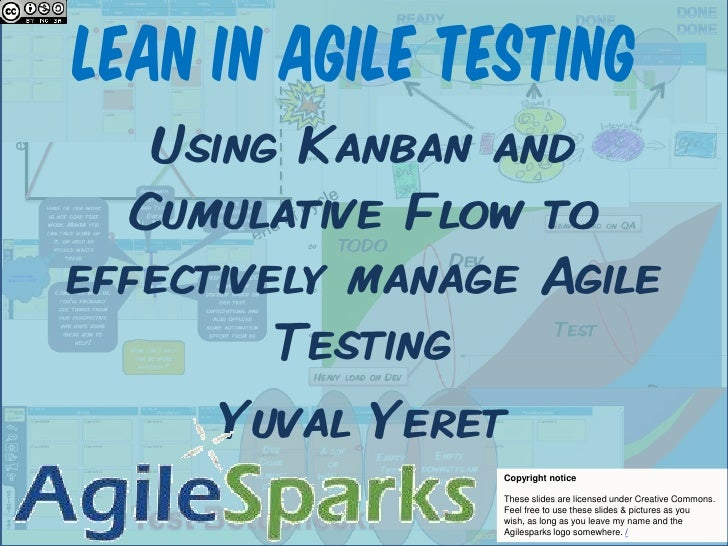 Lean in Agile Testing<br />Using Kanban and Cumulative Flow to effectively manage Agile Testing<br />Yuval Yeret<br />deve...