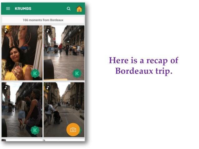 Here is a recap of Bordeaux trip.