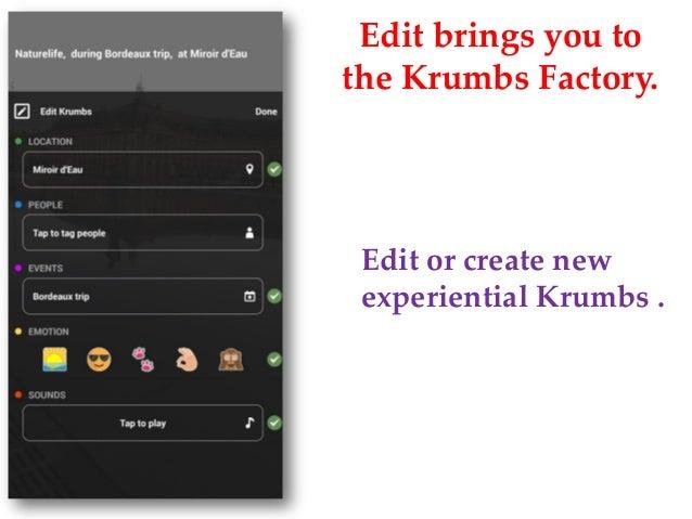 Edit brings you to the Krumbs Factory. Edit or create new experiential Krumbs .