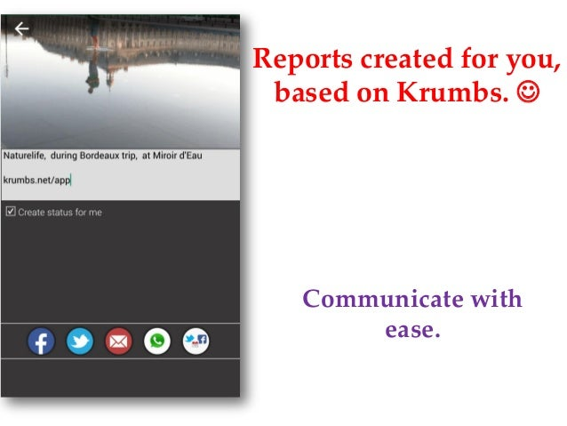 Reports created for you, based on Krumbs.  Communicate with ease.