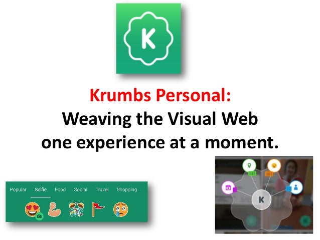 Krumbs Personal: Weaving the Visual Web one experience at a moment.