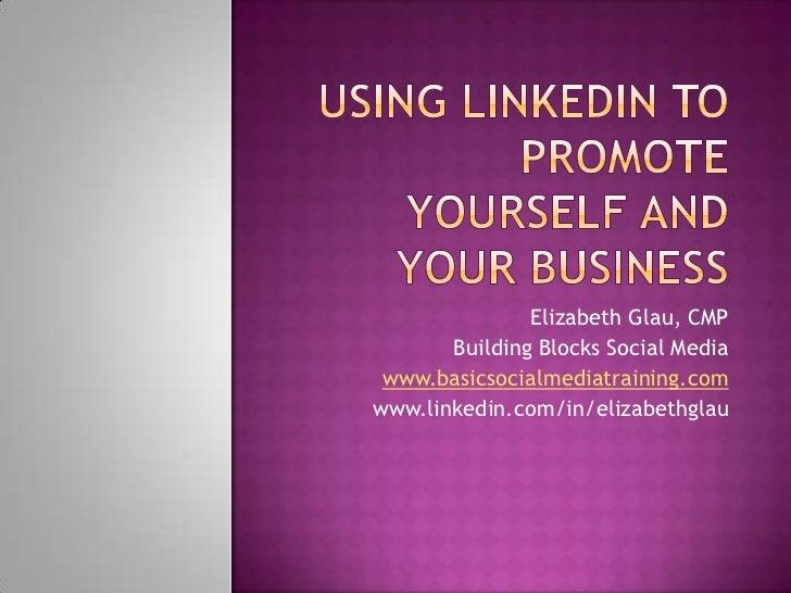Elizabeth Glau, CMP       Building Blocks Social Media www.basicsocialmediatraining.comwww.linkedin.com/in/elizabethglau