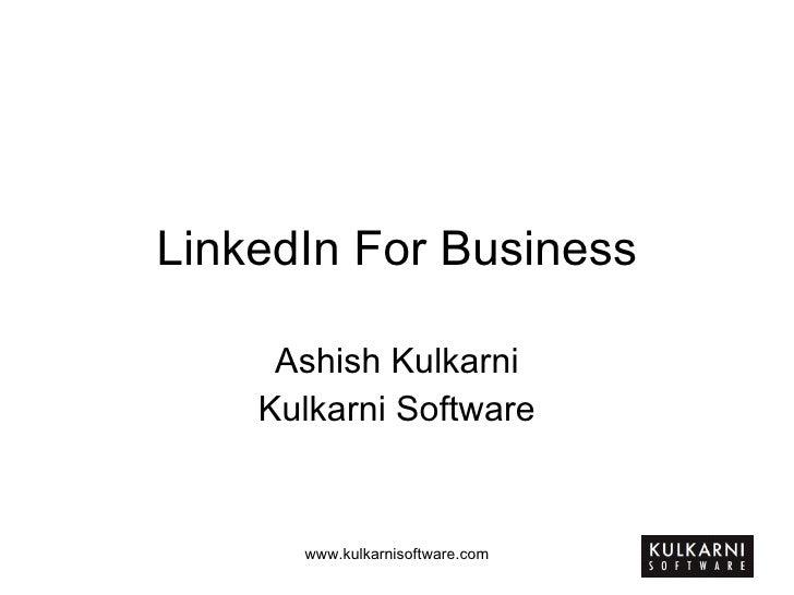 LinkedIn For Business Ashish Kulkarni Kulkarni Software