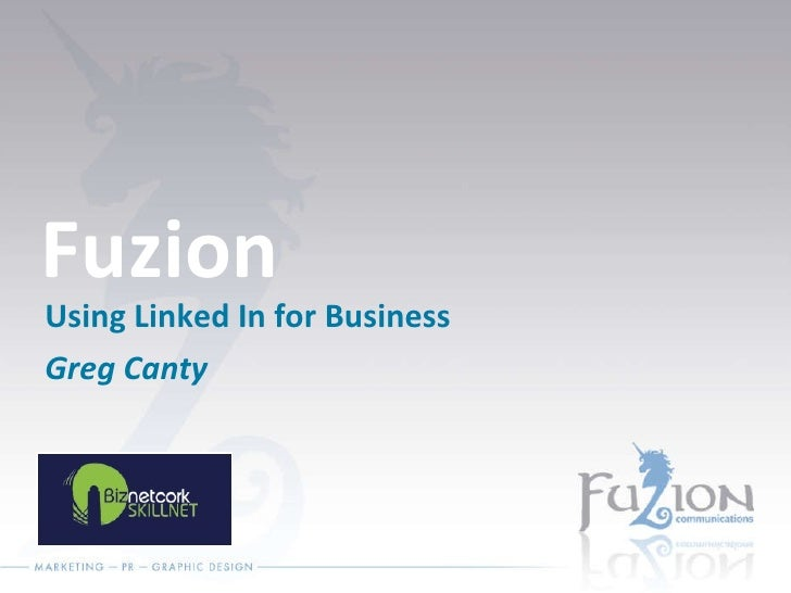 Fuzion Using Linked In for Business Greg Canty