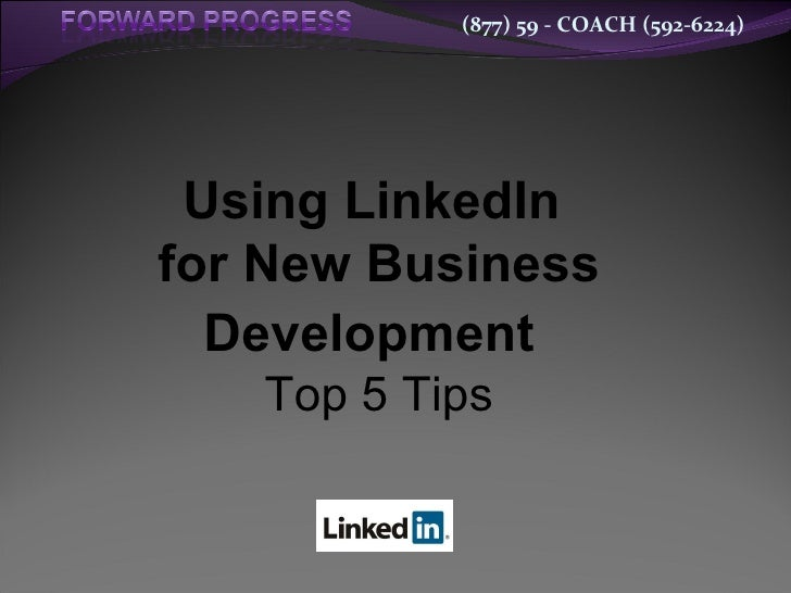 Using LinkedIn  for New Business Development   Top 5 Tips