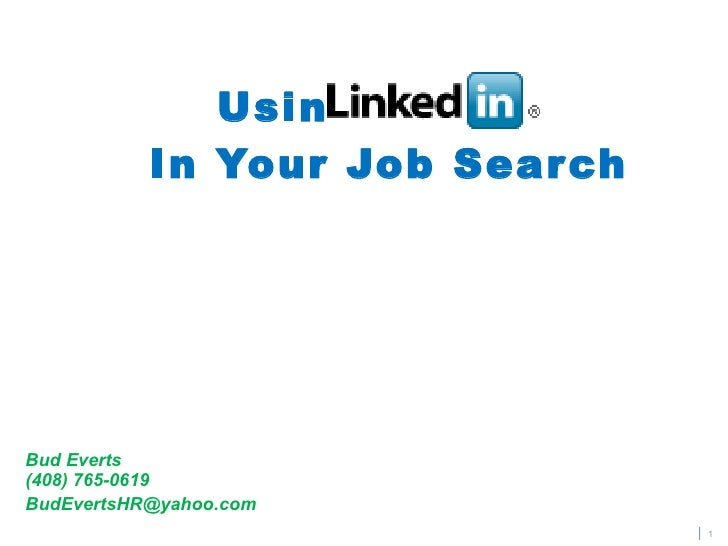 Using    In Your Job Search Bud Everts (408) 765-0619 [email_address]   |