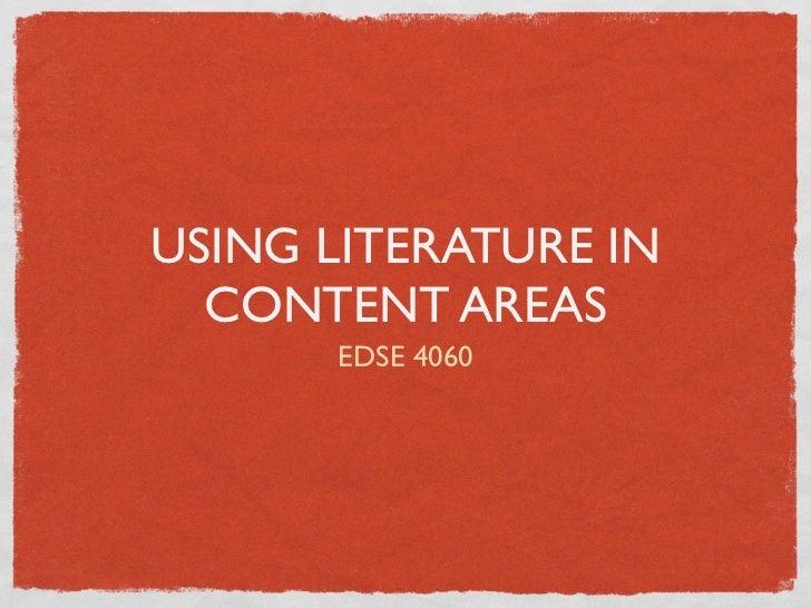 USING LITERATURE IN  CONTENT AREAS      EDSE 4060