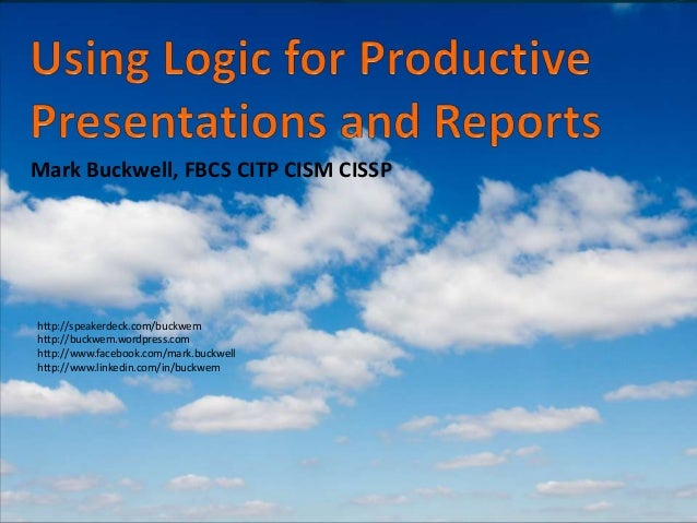 Mark Buckwell, FBCS CITP CISM CISSP  http://speakerdeck.com/buckwem http://buckwem.wordpress.com http://www.facebook.com/m...