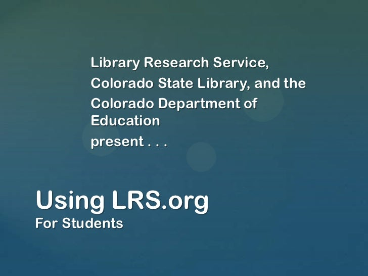 Library Research Service,       Colorado State Library, and the       Colorado Department of       Education       present...