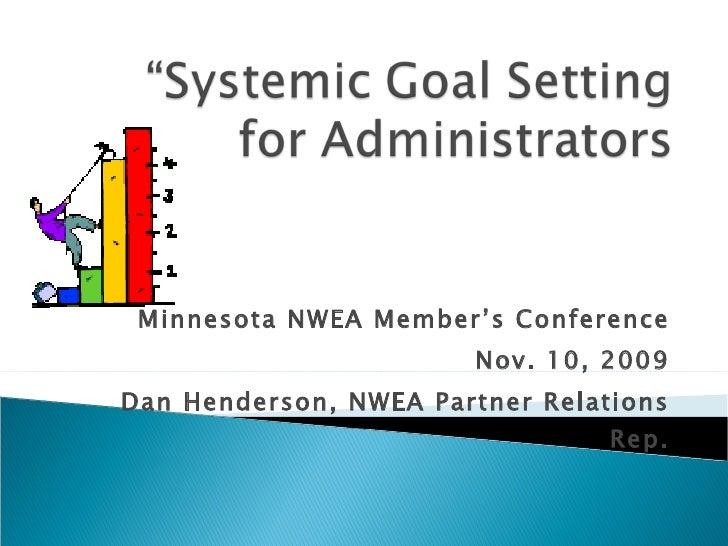 Minnesota NWEA Member's Conference Nov. 10, 2009 Dan Henderson, NWEA Partner Relations Rep.