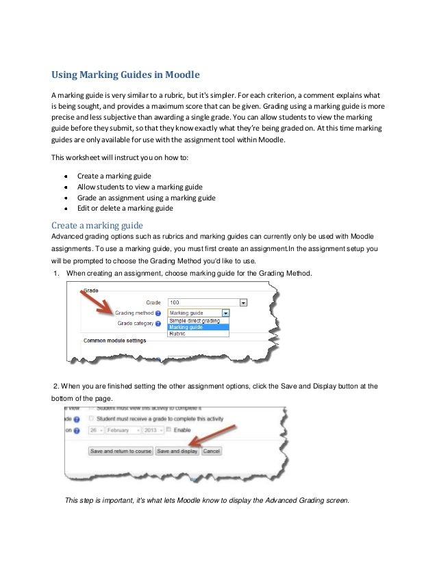 Using Marking Guides in Moodle A marking guide is very similar to a rubric, but it's simpler. For each criterion, a commen...