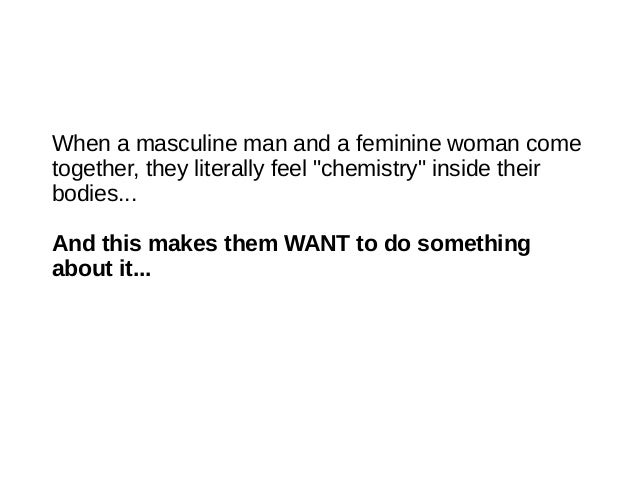 What creates chemistry between a man and a woman