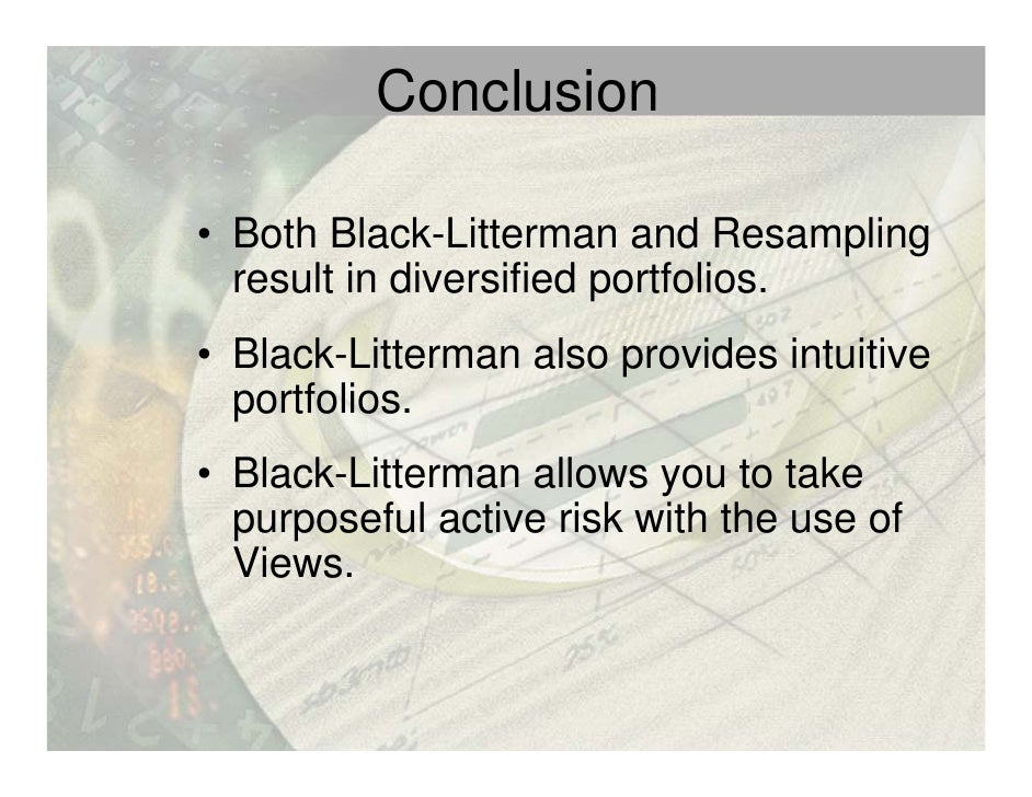 the intuition behind black litterman model portfolios Black-litterman model: practical asset allocation model beyond traditional mean-variance  understanding of the intuition behind the models.