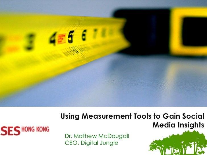 The Digital Marke.ng Experts Using Measurement Tools to Gain Social                       Media Insights Dr. Mathe...