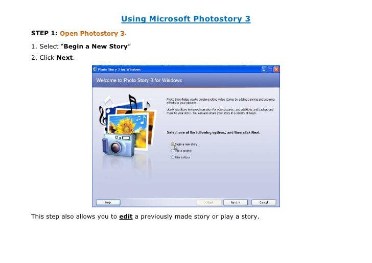 "Using Microsoft Photostory 3STEP 1:                       .1. Select ""Begin a New Story""2. Click Next.This step also allow..."