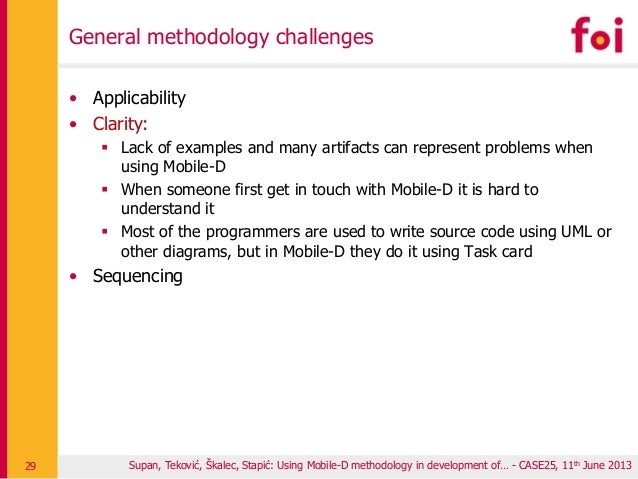 General methodology challenges • Applicability • Clarity:  Lack of examples and many artifacts can represent problems whe...