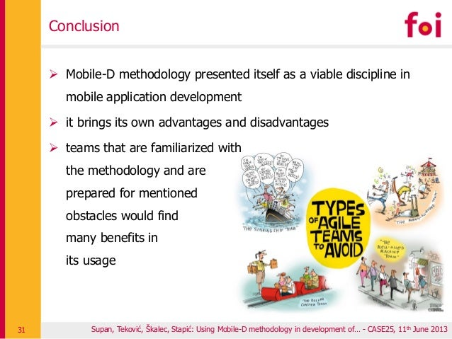 Conclusion  Mobile-D methodology presented itself as a viable discipline in mobile application development  it brings it...