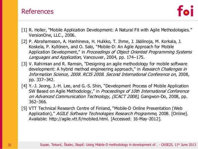 """[1] R. Holler, """"Mobile Application Development: A Natural Fit with Agile Methodologies."""" VersionOne, LLC., 2006. [2] P. Ab..."""