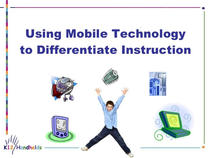 Using Mobile Technology to Differentiate Instruction                                                                      ...