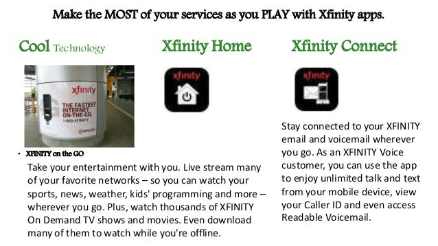 Comcast Services on a mobile device as you Live, Work & Play!