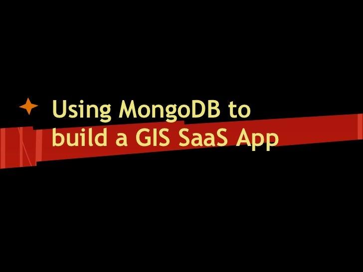 Using MongoDB tobuild a GIS SaaS App