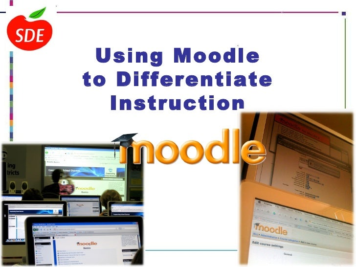 Using Moodle to Differentiate Instruction                                                                                 ...