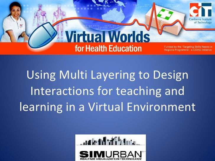 Using Multi Layering to Design Interactions for teaching and learning in a Virtual Environment