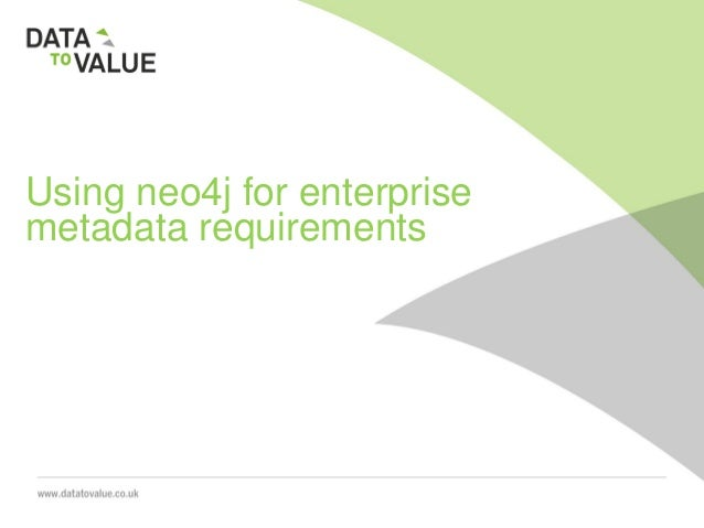 Using neo4j for enterprise metadata requirements