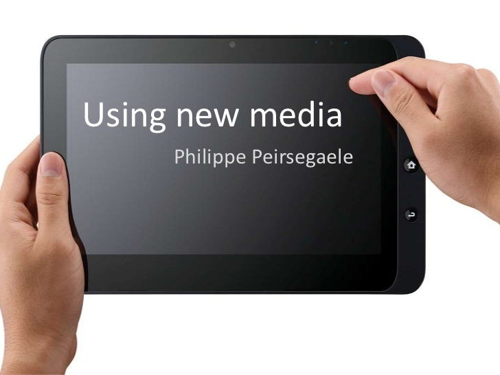 Using new media     Philippe Peirsegaele