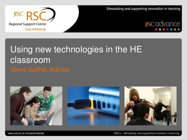 Using new technologies in the HE  classroom  Steve Saffhill, AdvisorGo to View > Header & Footer to editwww.jiscrsc.ac.uk/...