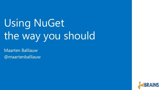 Using NuGet  the way you should  Maarten Balliauw  @maartenballiauw