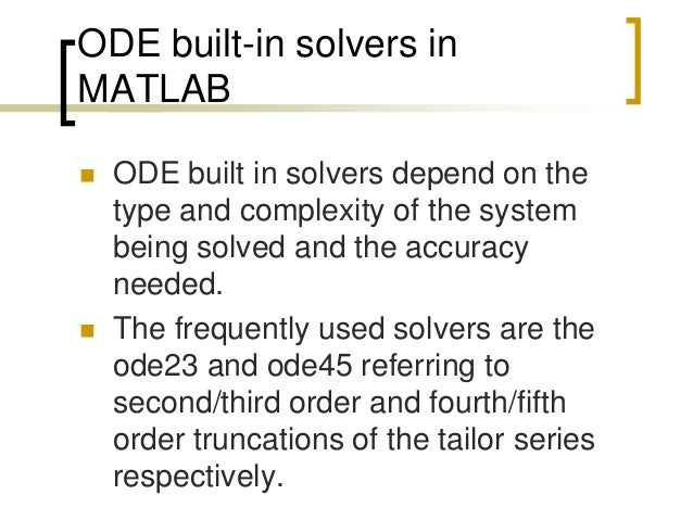 matlab ode The matlab ode suite does extremely well at hitting these goals matlab  documents its ode solvers very well, there's a similar interface for.