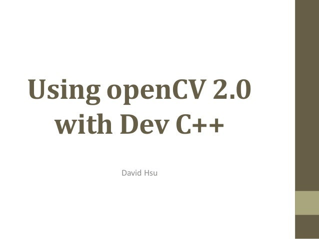 Using openCV 2 0 with Dev C++