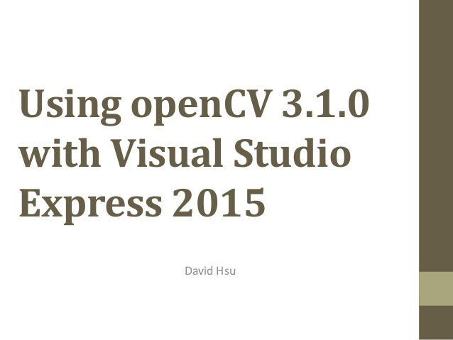 Using openCV 3 1 0 with vs2015