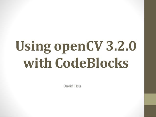 Using openCV 3.2.0 with CodeBlocks David Hsu