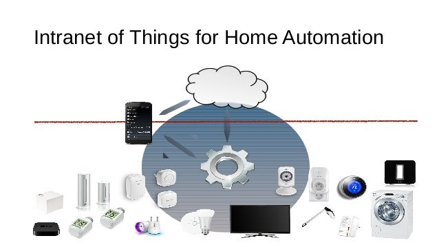 Intranet of Things for Home Automation