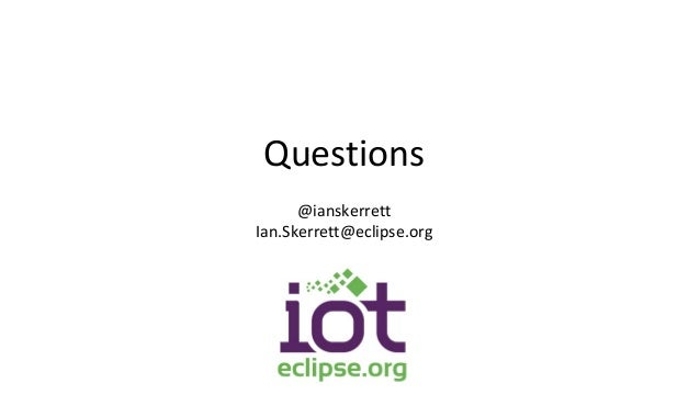 Questions @ianskerrett Ian.Skerrett@eclipse.org