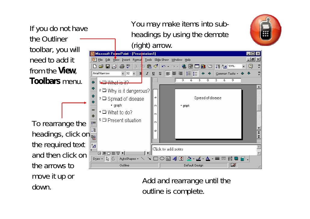 You may make items into sub- If you do not have                      headings by using the demote the Outliner            ...