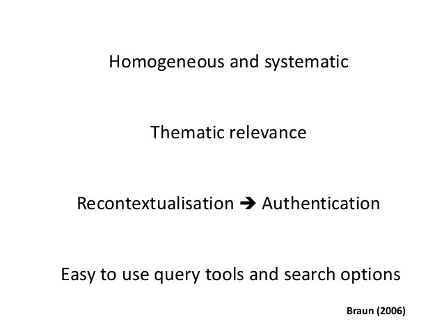 Homogeneous and systematic Thematic relevance Recontextualisation  Authentication Easy to use query tools and search opti...