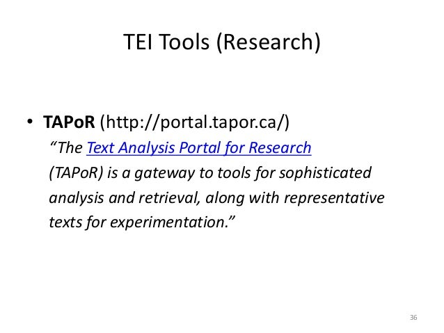 """36 TEI Tools (Research) • TAPoR (http://portal.tapor.ca/) """"The Text Analysis Portal for Research (TAPoR) is a gateway to t..."""