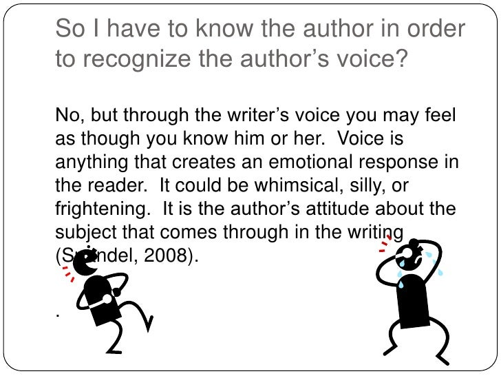 the voice of a writer What does it mean when people talk about voice when referring to someone's writing is it his/her specific point of view or can two people have the same point of.