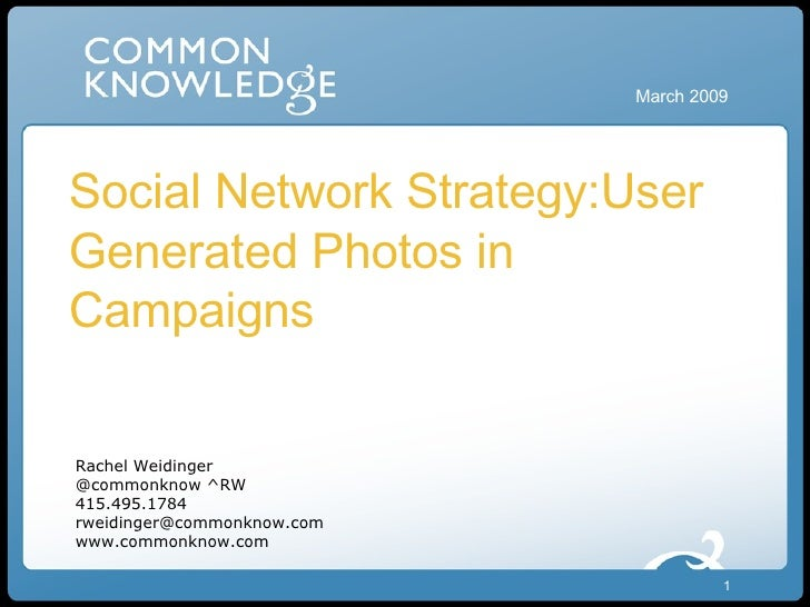 Social Network Strategy:User Generated Photos in Campaigns March 2009