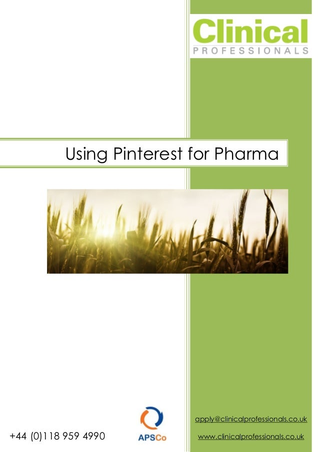 Using Pinterest for Pharma                          apply@clinicalprofessionals.co.uk+44 (0)118 959 4990        www.clinic...