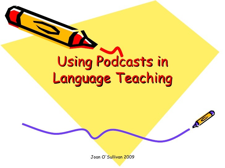 Using Podcasts in Language Teaching