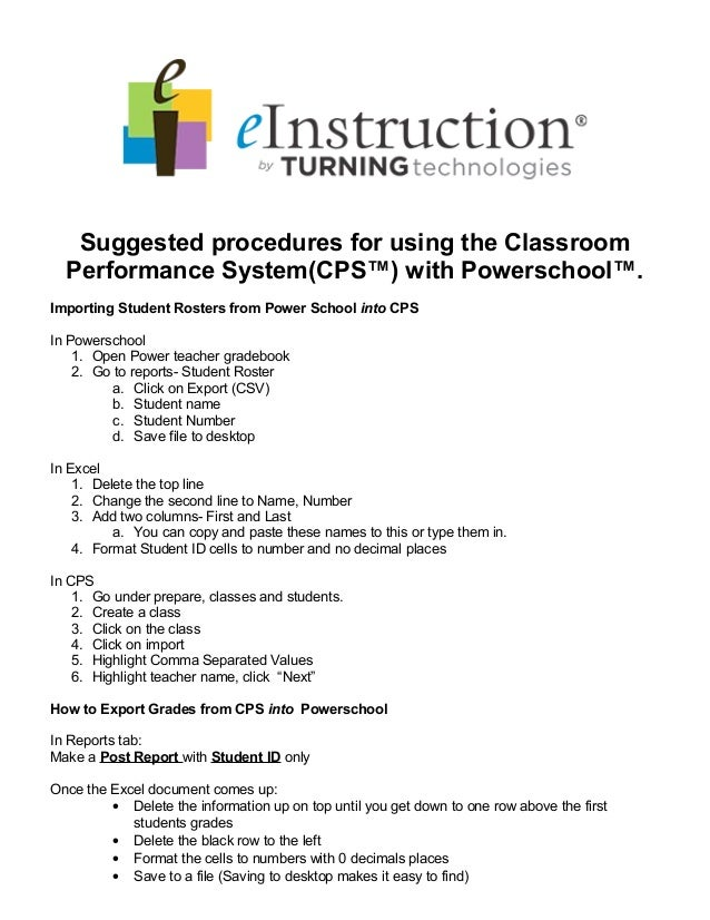 Suggested procedures for using the Classroom Performance System(CPS™) with Powerschool™. Importing Student Rosters from Po...