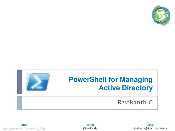 PowerShell for Managing Active Directory<br />Ravikanth C<br />