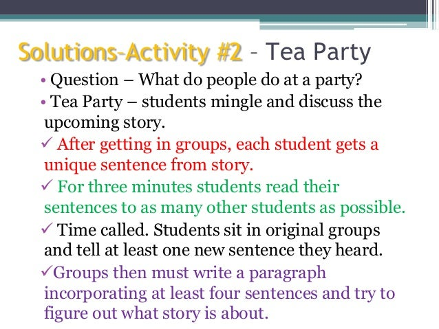Solutions–Activity #2 – Tea Party • Question – What do people do at a party? • Tea Party – students mingle and discuss the...