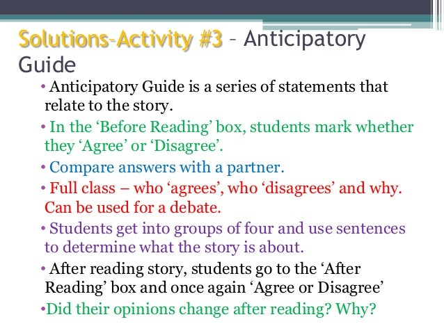 Solutions–Activity #3 – Anticipatory Guide • Anticipatory Guide is a series of statements that relate to the story. • In t...