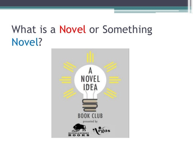 What is a Novel or Something Novel?