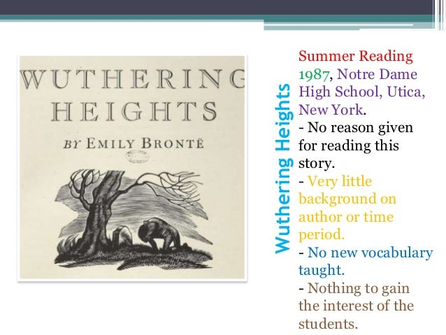 WutheringHeights Summer Reading 1987, Notre Dame High School, Utica, New York. - No reason given for reading this story. -...